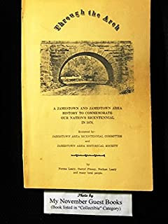 Through the Arch: A Jamestown [Pennsylvania] and Jamestown Area History to Commemorate Our Nation's Bicentennial in 1976