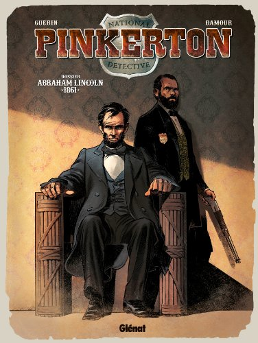 Pinkerton - Tome 02 : Dossier Abraham Lincoln - 1861
