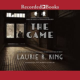 The Game     A Novel of Suspense Featuring Mary Russell and Sherlock Holmes              By:                                                                                                                                 Laurie R. King                               Narrated by:                                                                                                                                 Jenny Sterlin                      Length: 13 hrs and 21 mins     1,118 ratings     Overall 4.6