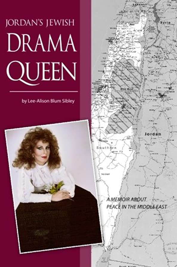 Jordan's Jewish Drama Queen: A Memoir About Peace in the Middle East