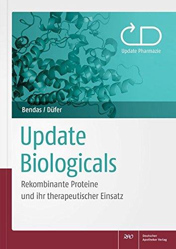 Update Biologicals: Rekombinante Proteine und ihr therapeutischer Einsatz (Update Pharmazie)