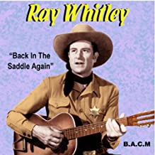 Ray Whitley: Back In The Saddle Again