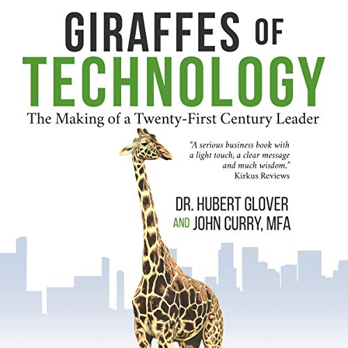 Giraffes of Technology Audiobook By Hubert Glover, John Curry cover art