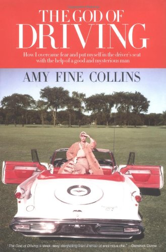 The God of Driving: How I Overcame Fear and Put Myself in the Driver's Seat
