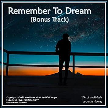 Remember to Dream (Bonus Track)