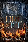 Champion of Fire & Ice (Champions Book 1) (English Edition)