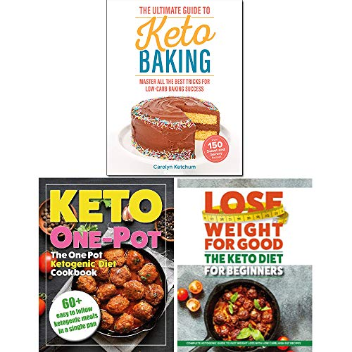 The Ultimate Guide to Keto Baking, The Keto Diet for Beginners, The One Pot Ketogenic Diet Cookbook 3 Books Collection Set