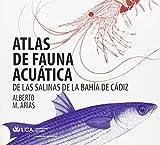 Atlas de fauna acuática de las salinas de la Bahía de Cádiz: 7 (Ceimar)