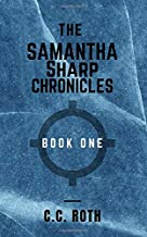 The Samantha Sharp Chronicles: Book One