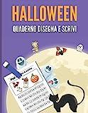 Halloween Quaderno Disegna e Scrivi: Disegna e inventa una storia. Sviluppa e scatenare la loro fantasia. Migliora la calligrafia, la scrittura. ... 21.59 x 27.94 cm (8.5' x 11') 120 Pagine