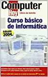 Curso Basico De Informatica (2004) - Computer Hoy (Computer Hoy (hobby Press))