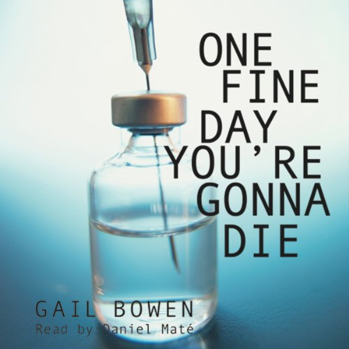 One Fine Day You're Gonna Die audiobook cover art