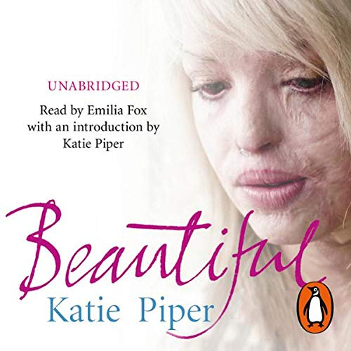 Beautiful     A Beautiful Girl. An Evil Man. One Inspiring True Story of Courage.              By:                                                                                                                                 Katie Piper                               Narrated by:                                                                                                                                 Emilia Fox                      Length: 8 hrs and 41 mins     131 ratings     Overall 4.7