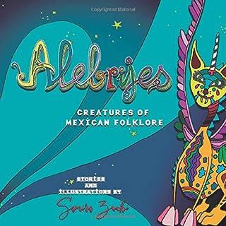alebrijes.: Creatures of mexican folklore