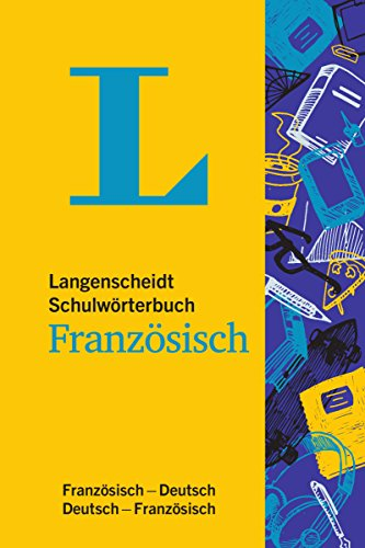 Langenscheidt Schulwörterbuch Französisch - Mit Info-Fenstern zu Wortschatz & Landeskunde: Französisch-Deutsch / Deutsch-Französisch (Langenscheidt Schulwörterbücher)