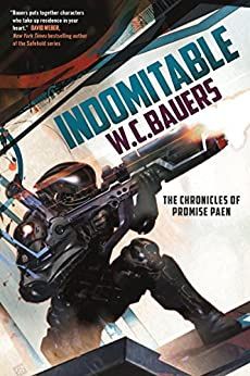 Indomitable: The Chronicles of Promise Paen, Book 2 by [W. C. Bauers]