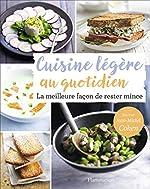 Cuisine légère au quotidien - La meilleure façon de rester mince de Jean-Michel Cohen