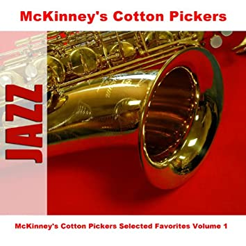 McKinney's Cotton Pickers Selected Favorites Volume 1