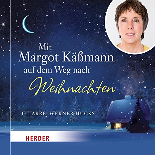 Mit Margot Käßmann auf dem Weg nach Weihnachten                   Autor:                                                                                                                                 Margot Käßmann                               Sprecher:                                                                                                                                 Margot Käßmann                      Spieldauer: 1 Std. und 15 Min.     2 Bewertungen     Gesamt 4,5
