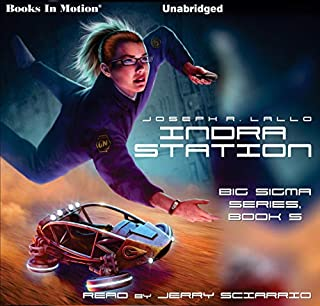 Indra Station     Big Sigma Series, Book 5              By:                                                                                                                                 Joseph R. Lallo                               Narrated by:                                                                                                                                 Jerry Sciarrio                      Length: 8 hrs and 6 mins     Not rated yet     Overall 0.0