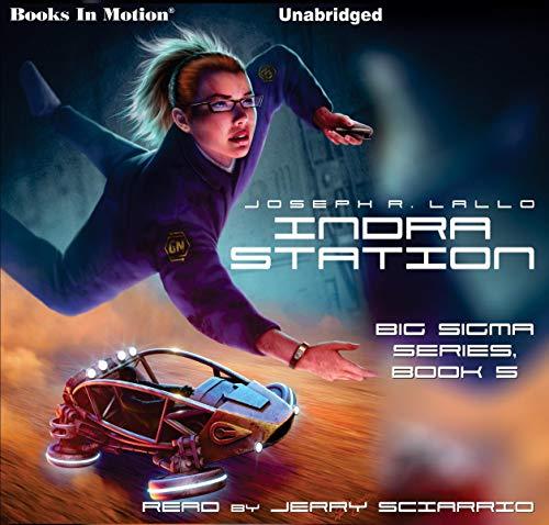 Indra Station: Big Sigma Series, Book 5