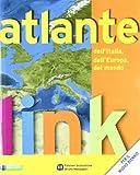 Link. Geografia dell'Italia e dell'Europa. Con atlante e dizionario per il cittadino. Per le Scuole ...