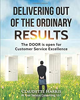 Delivering Out of the Ordinary Results: Full Manual
