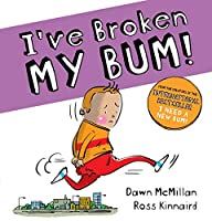 I've Broken My Bum (PB) (The New Bum Series)