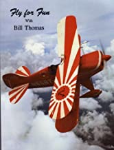 Fly for Fun with Bill Thomas