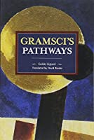 Gramsci's Pathways (Historical Materialism)