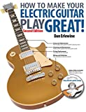 How to Make Your Electric Guitar Play Great!