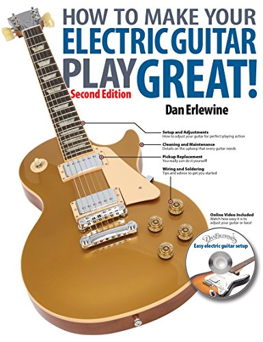 How to Make Your Electric Guitar Play Great! (LIVRE SUR LA MU)