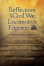 Reflections of a Civil War Locomotive Engineer