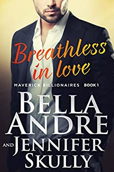 Breathless In Love (The Maverick Billionaires, Book 1) by [Bella Andre, Jennifer Skully]