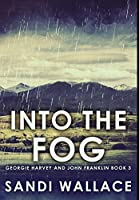 Into the Fog: Premium Hardcover Edition