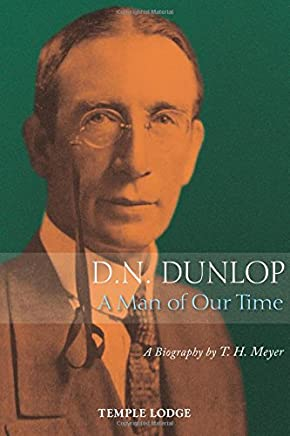 D.N. Dunlop: A Man of Our Time