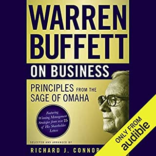 Warren Buffett on Business     Principles from the Sage of Omaha              By:                                                                                                                                 Richard J. Connors                               Narrated by:                                                                                                                                 Peter Johnson                      Length: 8 hrs and 3 mins     2 ratings     Overall 3.0