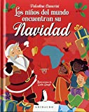 Los niños del mundo encuentran su Navidad (Cuentos para todos)