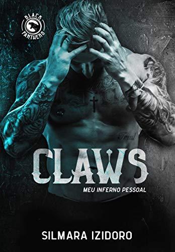 CLAWS: Meu Inferno Pessoal (MC Black Panthers Livro 3) por [Silmara Izidoro, Dri Harada, Stephânia Castro]