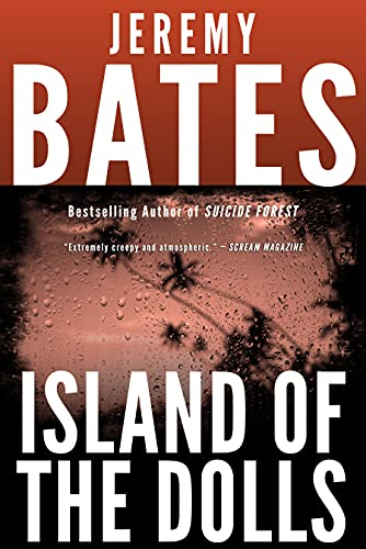 Island of the Dolls: A nail-biting suspense thriller by the new king of horror (World's Scariest Places Book 4)