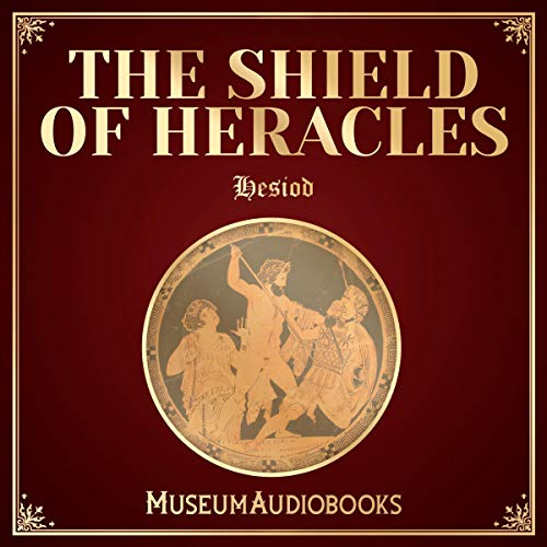 The Shield of Heracles                   By:                                                                                                                                 Hesiod                               Narrated by:                                                                                                                                 Andrea Giordani                      Length: 35 mins     Not rated yet     Overall 0.0