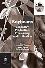 Soybeans: Chemistry, Production, Processing, and Utilization (AOCS Monograph Series on Oilseeds Book 2)