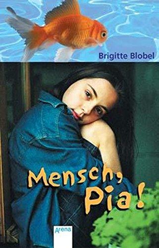 Brigitte Blobel: Mensch, Pia! (Taschenbuch)