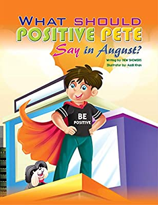 What should POSITIVE PETE Say in August? (Months Book 8)