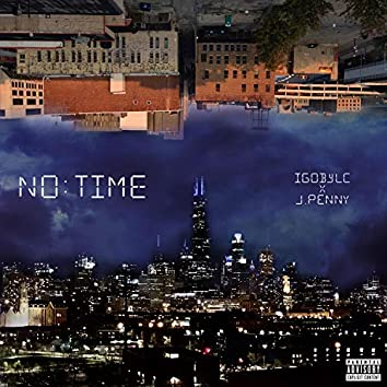 No Time (feat. J. Penny)