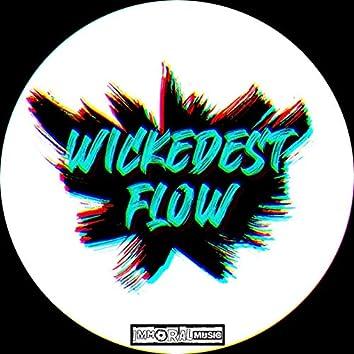 Wickedest Flow
