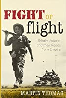 Fight or Flight: Britain, France, and the Roads from Empire