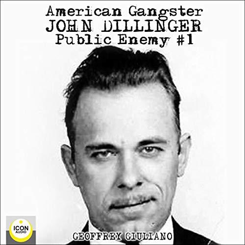 American Gangster: John Dillinger, Public Enemy No. 1 cover art