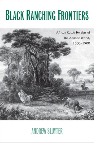 Black Ranching Frontiers: African Cattle Herders of the Atlantic World, 1500-1900 (Yale Agrarian Studies Series) (English Edition)