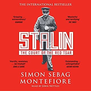 Stalin     The Court of the Red Tsar              By:                                                                                                                                 Simon Sebag Montefiore                               Narrated by:                                                                                                                                 John Nettles                      Length: 10 hrs and 31 mins     331 ratings     Overall 4.6